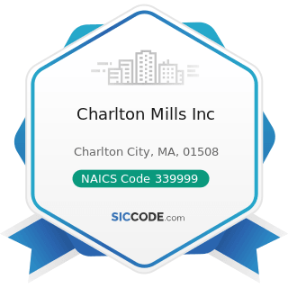 Charlton Mills Inc - NAICS Code 339999 - All Other Miscellaneous Manufacturing