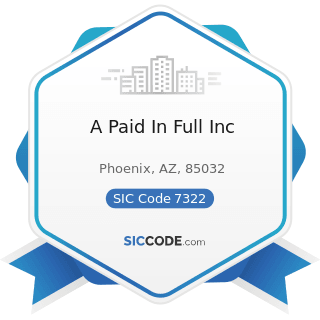 A Paid In Full Inc - SIC Code 7322 - Adjustment and Collection Services