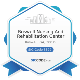 Roswell Nursing And Rehabilitation Center - SIC Code 8322 - Individual and Family Social Services