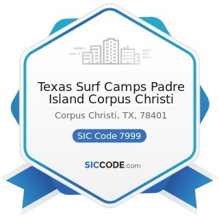 Texas Surf Camps Padre Island Corpus Christi - SIC Code 7999 - Amusement and Recreation...