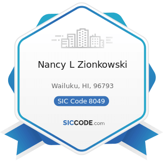 Nancy L Zionkowski - SIC Code 8049 - Offices and Clinics of Health Practitioners, Not Elsewhere...