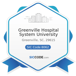 Greenville Hospital System University - SIC Code 8062 - General Medical and Surgical Hospitals