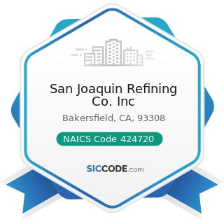 San Joaquin Refining Co. Inc - NAICS Code 424720 - Petroleum and Petroleum Products Merchant...