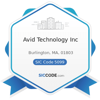 Avid Technology Inc - SIC Code 5099 - Durable Goods, Not Elsewhere Classified