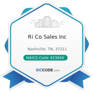 Ri Co Sales Inc - NAICS Code 423840 - Industrial Supplies Merchant Wholesalers