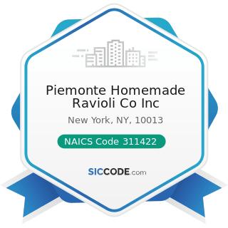 Piemonte Homemade Ravioli Co Inc - NAICS Code 311422 - Specialty Canning