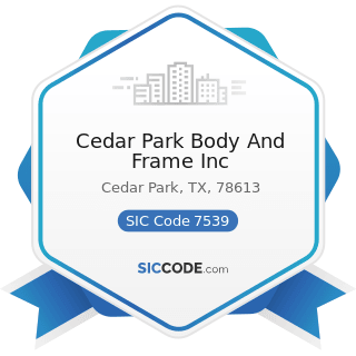 Cedar Park Body And Frame Inc - SIC Code 7539 - Automotive Repair Shops, Not Elsewhere Classified