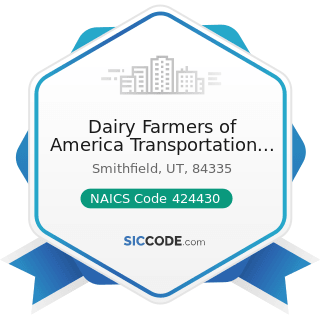 Dairy Farmers of America Transportation Facility - NAICS Code 424430 - Dairy Product (except...