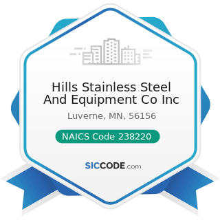 Hills Stainless Steel And Equipment Co Inc - NAICS Code 238220 - Plumbing, Heating, and...