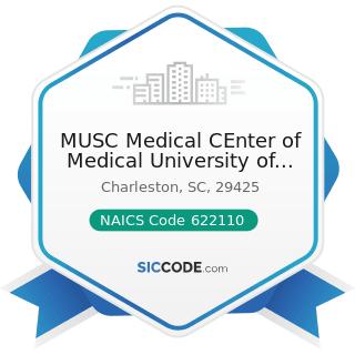 MUSC Medical CEnter of Medical University of South Carolina - NAICS Code 622110 - General...