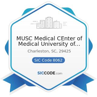 MUSC Medical CEnter of Medical University of South Carolina - SIC Code 8062 - General Medical...