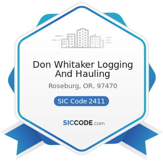 Don Whitaker Logging And Hauling - SIC Code 2411 - Logging