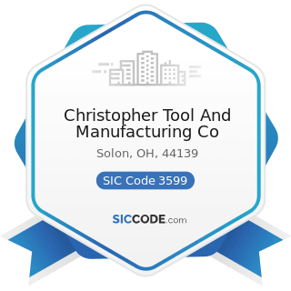 Christopher Tool And Manufacturing Co - SIC Code 3599 - Industrial and Commercial Machinery and...