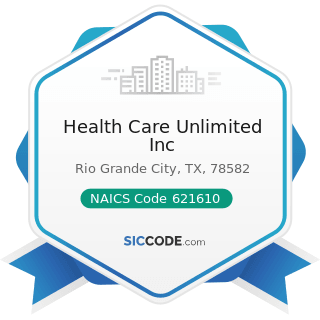 Health Care Unlimited Inc - NAICS Code 621610 - Home Health Care Services