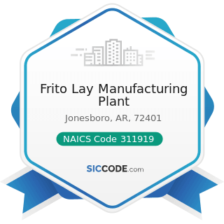 Frito Lay Manufacturing Plant - NAICS Code 311919 - Other Snack Food Manufacturing