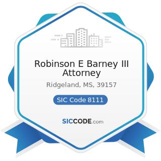 Robinson E Barney III Attorney - SIC Code 8111 - Legal Services