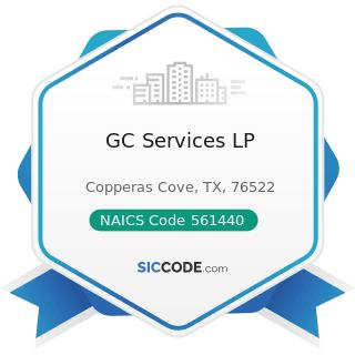 GC Services LP - NAICS Code 561440 - Collection Agencies