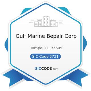 Gulf Marine Bepalr Corp - SIC Code 3731 - Ship Building and Repairing
