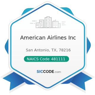 American Airlines Inc - NAICS Code 481111 - Scheduled Passenger Air Transportation