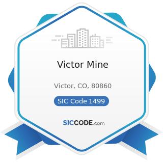 Victor Mine - SIC Code 1499 - Miscellaneous Nonmetallic Minerals, except Fuels