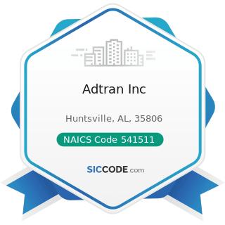 Adtran Inc - NAICS Code 541511 - Custom Computer Programming Services