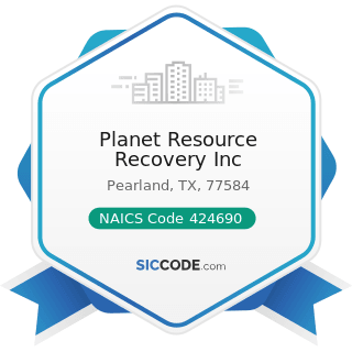 Planet Resource Recovery Inc - NAICS Code 424690 - Other Chemical and Allied Products Merchant...