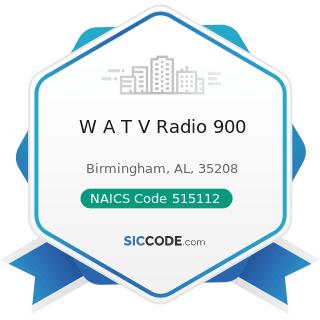 W A T V Radio 900 - NAICS Code 515112 - Radio Stations
