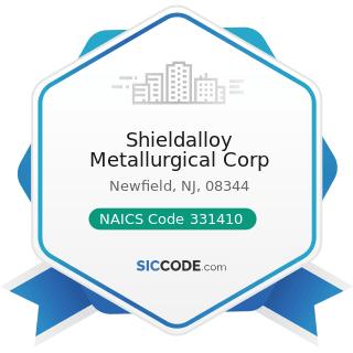 Shieldalloy Metallurgical Corp - NAICS Code 331410 - Nonferrous Metal (except Aluminum) Smelting...