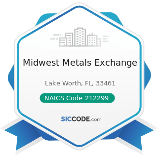 Midwest Metals Exchange - NAICS Code 212299 - All Other Metal Ore Mining