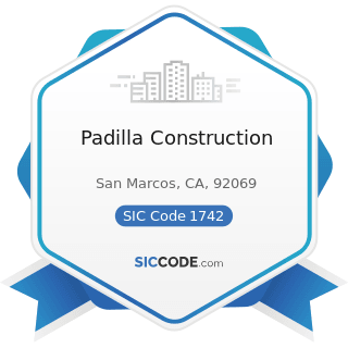 Padilla Construction - SIC Code 1742 - Plastering, Drywall, Acoustical, and Insulation Work
