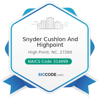 Snyder Cushlon And Highpoint - NAICS Code 314999 - All Other Miscellaneous Textile Product Mills