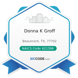Donna K Groff - NAICS Code 621399 - Offices of All Other Miscellaneous Health Practitioners