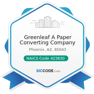 Greenleaf A Paper Converting Company - NAICS Code 423830 - Industrial Machinery and Equipment...