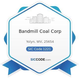 Bandmill Coal Corp - SIC Code 1221 - Bituminous Coal and Lignite Surface Mining