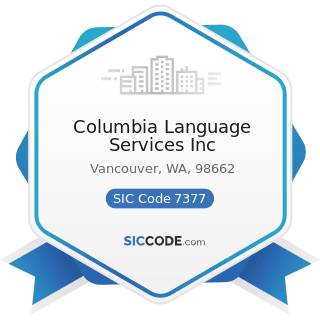 Columbia Language Services Inc - SIC Code 7377 - Computer Rental and Leasing