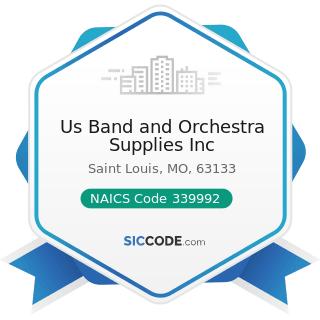 Us Band and Orchestra Supplies Inc - NAICS Code 339992 - Musical Instrument Manufacturing