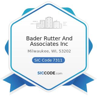 Bader Rutter And Associates Inc - SIC Code 7311 - Advertising Agencies