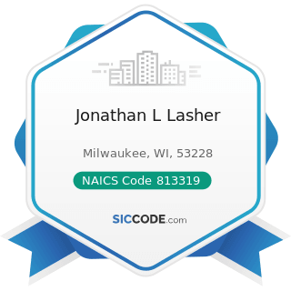Jonathan L Lasher - NAICS Code 813319 - Other Social Advocacy Organizations