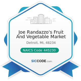 Joe Randazzo's Fruit And Vegetable Market - NAICS Code 445230 - Fruit and Vegetable Markets