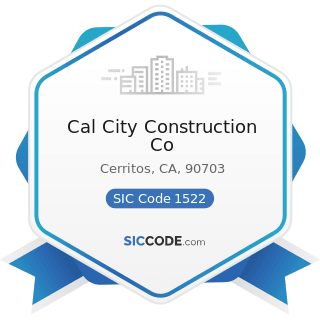 Cal City Construction Co - SIC Code 1522 - General Contractors-Residential Buildings, other than...