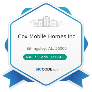 Cox Mobile Homes Inc - NAICS Code 321991 - Manufactured Home (Mobile Home) Manufacturing