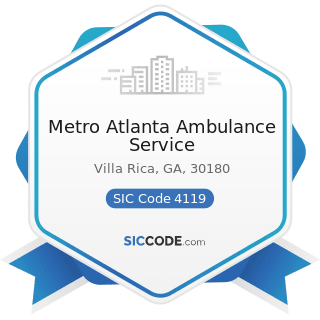 Metro Atlanta Ambulance Service - SIC Code 4119 - Local Passenger Transportation, Not Elsewhere...