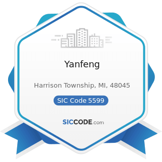 Yanfeng - SIC Code 5599 - Automotive Dealers, Not Elsewhere Classified