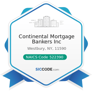 Continental Mortgage Bankers Inc - NAICS Code 522390 - Other Activities Related to Credit...