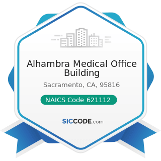 Alhambra Medical Office Building - NAICS Code 621112 - Offices of Physicians, Mental Health...