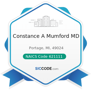Constance A Mumford MD - NAICS Code 621111 - Offices of Physicians (except Mental Health...