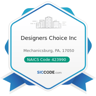 Designers Choice Inc - NAICS Code 423990 - Other Miscellaneous Durable Goods Merchant Wholesalers