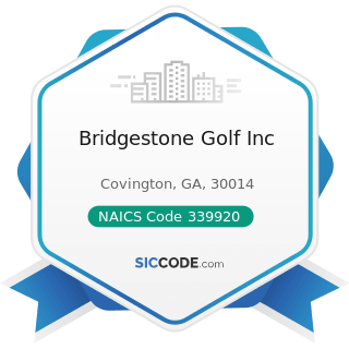 Bridgestone Golf Inc - NAICS Code 339920 - Sporting and Athletic Goods Manufacturing