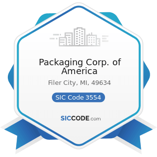 Packaging Corp. of America - SIC Code 3554 - Paper Industries Machinery