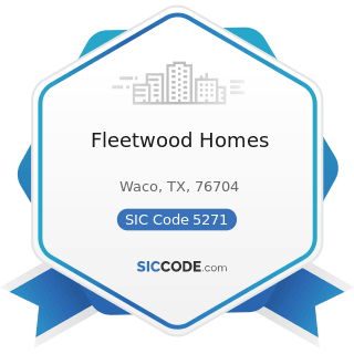 Fleetwood Homes - SIC Code 5271 - Mobile Home Dealers